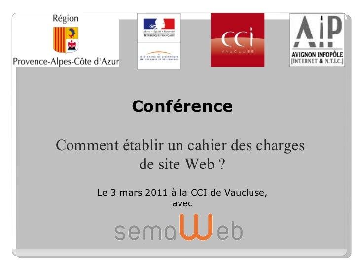 Conférence Comment établir un cahier des charges  de site Web ? Le 3 mars 2011 à la CCI de Vaucluse, avec