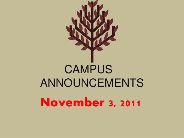CAMPUS ANNOUNCEMENTS November 3, 2011