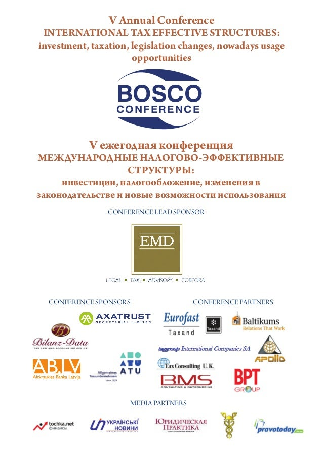 BOSCOCONFERENCE V Annual Conference INTERNATIONAL TAX EFFECTIVE STRUCTURES: investment, taxation, legislation changes, now...