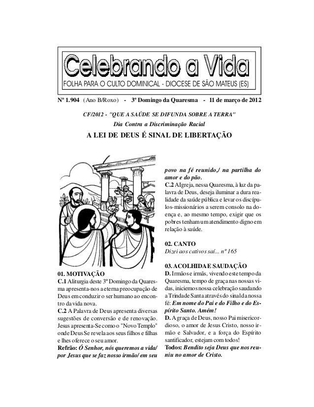 """Nº 1.904 (Ano B/Roxo) - 3º Domingo da Quaresma - 11 de março de 2012           CF/2012 - """"QUE A SAÚDE SE DIFUNDA SOBRE A T..."""