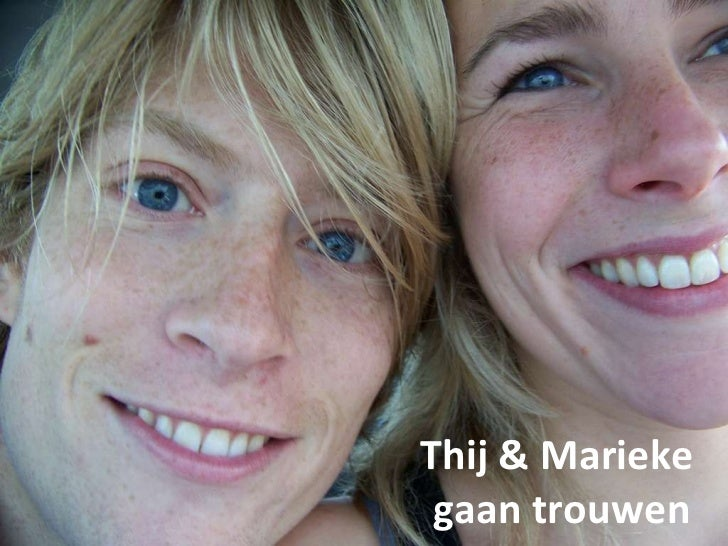 Thij & Marieke  gaan trouwen