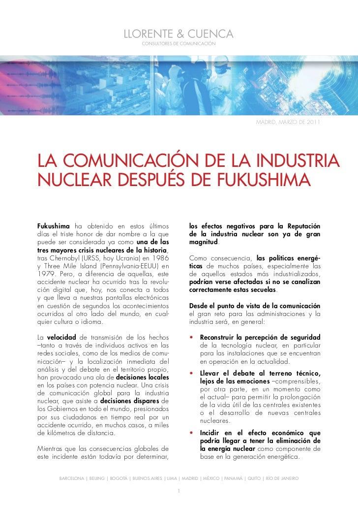 MADRID, MARZO DE 2011LA COMUNICACIÓN DE LA INDUSTRIANUCLEAR DESPUÉS DE FUKUSHIMAFukushima ha obtenido en estos últimos    ...