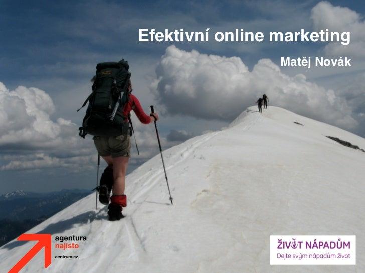 Efektivní online marketing                 Matěj Novák