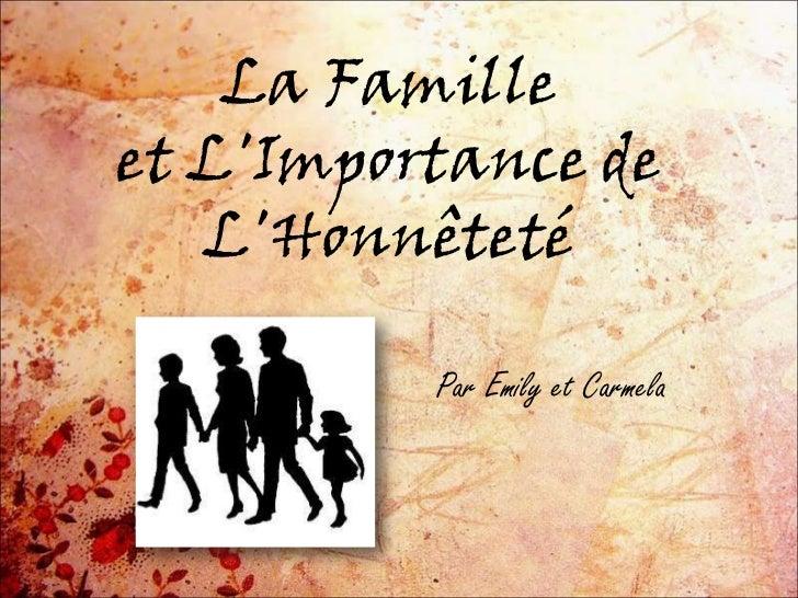 La Familleet L'Importance de L'Honnêteté<br />Par Emily et Carmela <br />