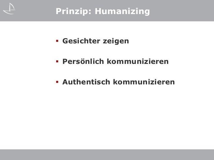 Prinzip: Humanizing Gesichter zeigen Persönlich kommunizieren Authentisch kommunizieren
