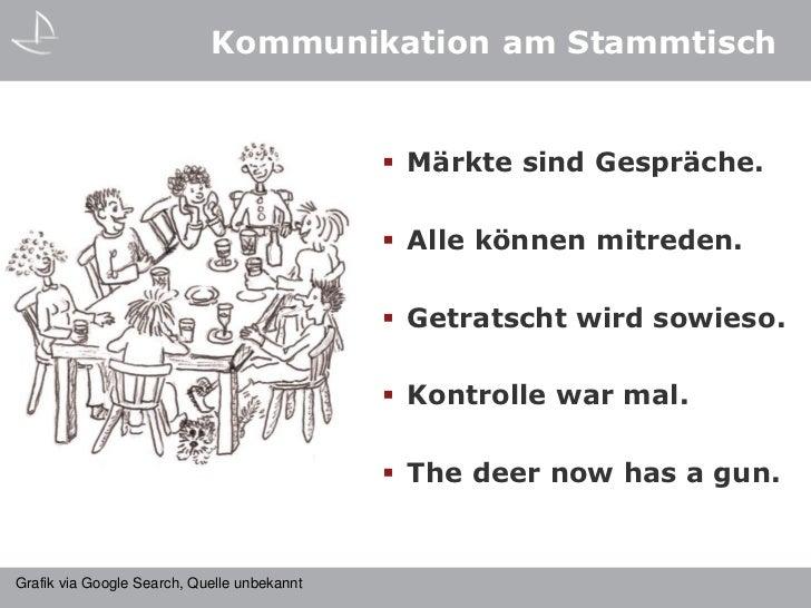 Kommunikation am Stammtisch                                              Märkte sind Gespräche.                          ...