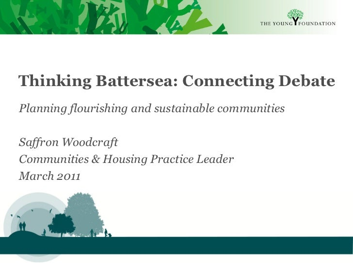 Thinking Battersea: Connecting DebatePlanning flourishing and sustainable communitiesSaffron WoodcraftCommunities & Housin...