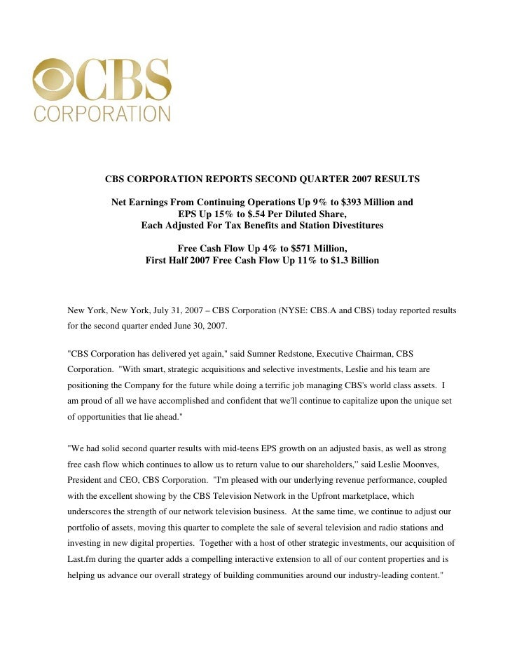 CBS CORPORATION REPORTS SECOND QUARTER 2007 RESULTS              Net Earnings From Continuing Operations Up 9% to $393 Mil...