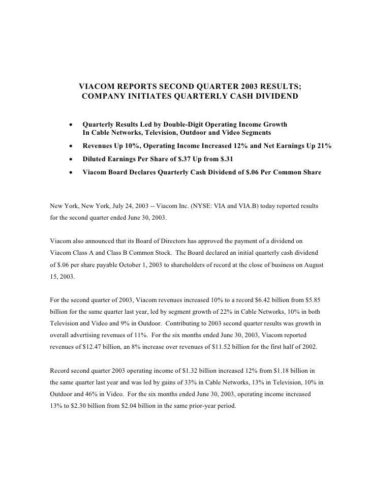 VIACOM REPORTS SECOND QUARTER 2003 RESULTS;             COMPANY INITIATES QUARTERLY CASH DIVIDEND          ·    Quarterly ...