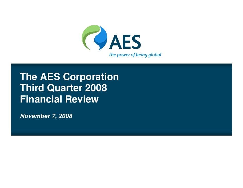 The AES Corporation Third Quarter 2008 Financial Review November 7, 2008                           1