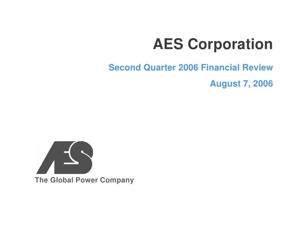AES Corporation                  Second Quarter 2006 Financial Review                                        August 7, 200...