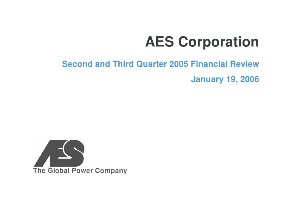 AES Corporation        Second and Third Quarter 2005 Financial Review                                      January 19, 200...
