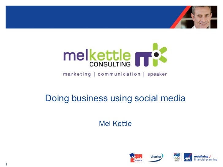 Doing business using social media                Mel Kettle1