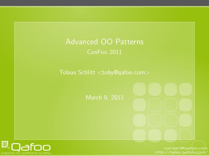 Advanced OO Patterns         ConFoo 2011Tobias Schlitt <toby@qafoo.com>        March 9, 2011
