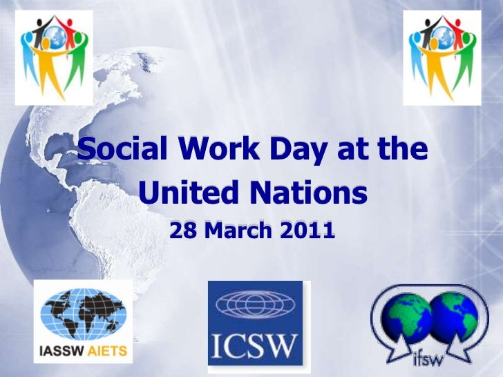 Social Work Day at the<br />United Nations<br />28 March 2011<br />