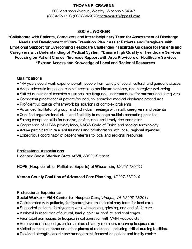 Social Worker Resume. THOMAS P. CRAVENS 200 Martinson Avenue, Westby,  Wisconsin 54667 (608)632 ...  Medical Social Worker Resume
