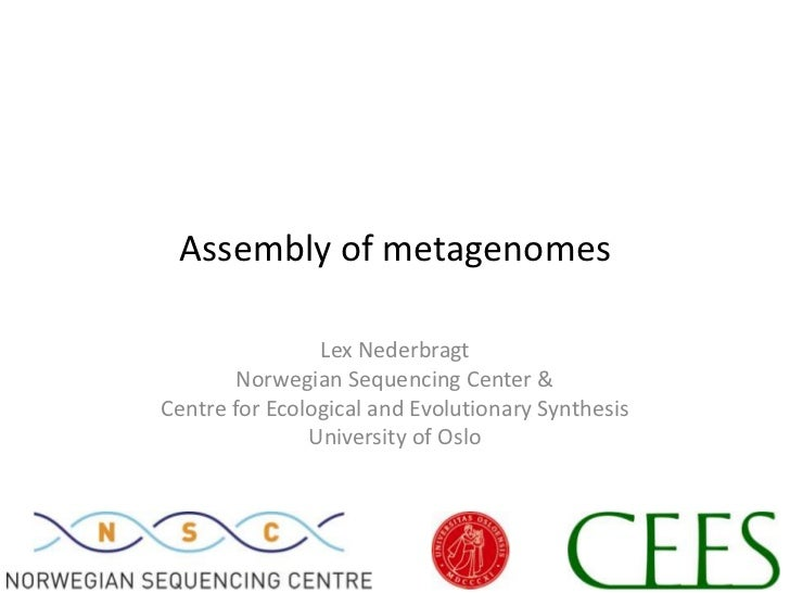 Assembly of metagenomes<br />Lex Nederbragt<br />Norwegian Sequencing Center &<br />Centre for Ecological and Evolutionary...