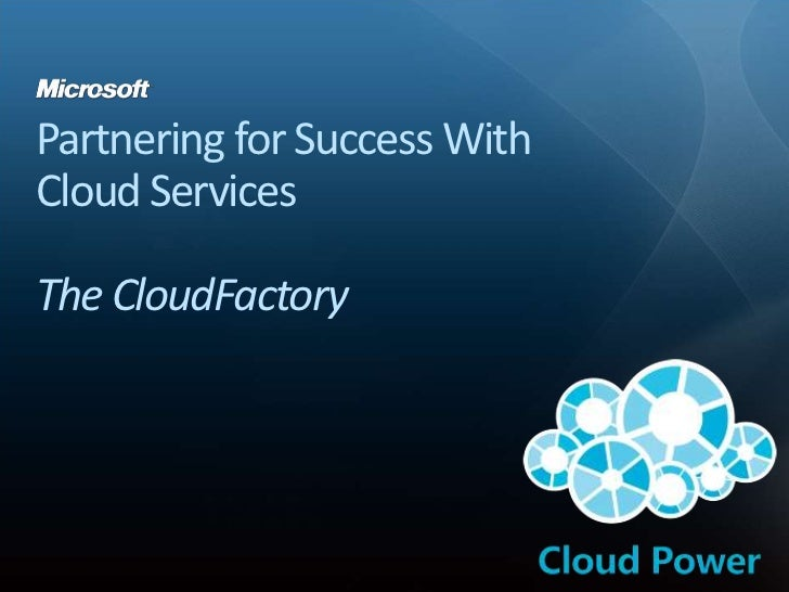 Partnering for Success With Cloud ServicesThe CloudFactory<br />