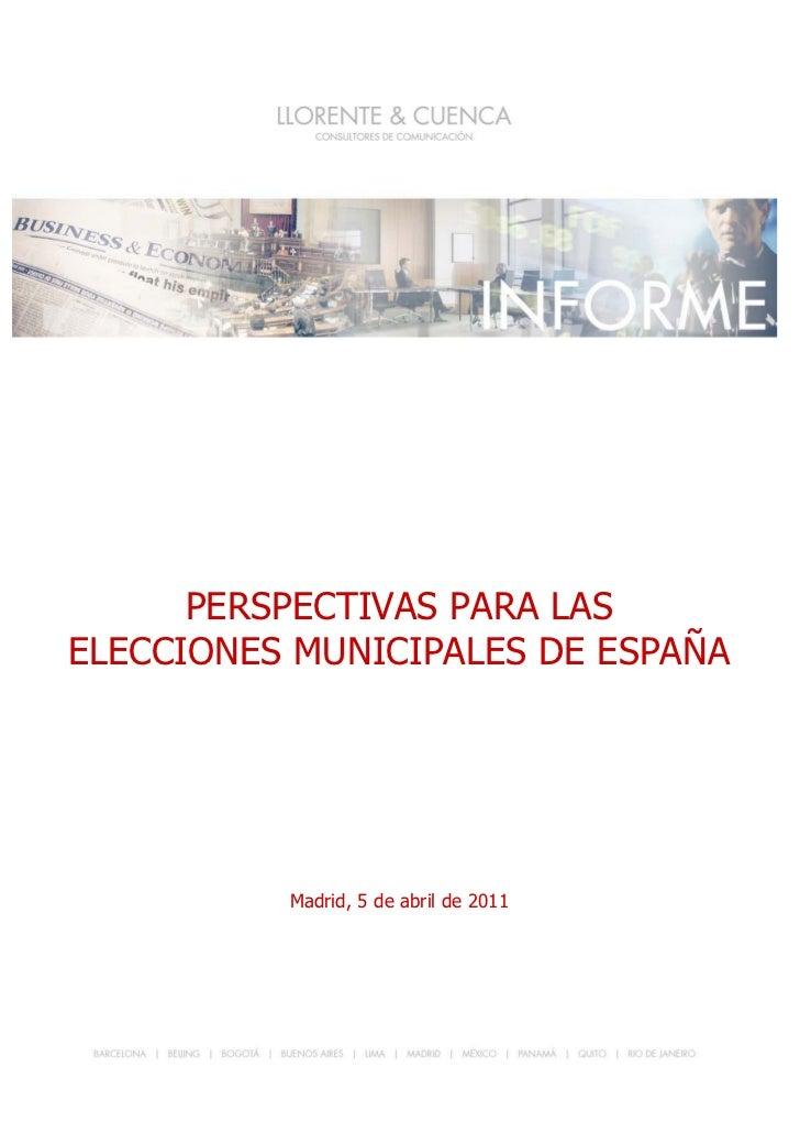 PERSPECTIVAS PARA LAS ELECCIONES MUNICIPALES1      PERSPECTIVAS PARA LASELECCIONES MUNICIPALES EN ESPAÑA               Mad...
