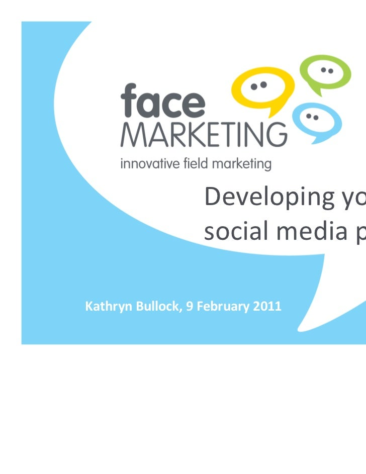 Developingyour                   socialmediaplanKathrynBullock,9February2011
