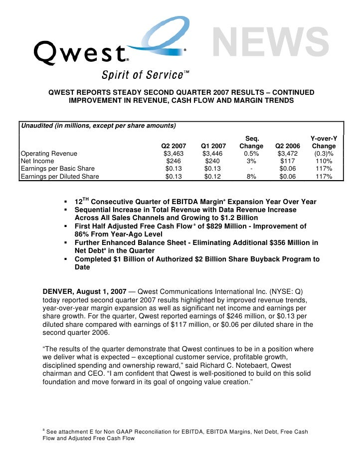 QWEST REPORTS STEADY SECOND QUARTER 2007 RESULTS – CONTINUED                IMPROVEMENT IN REVENUE, CASH FLOW AND MARGIN T...