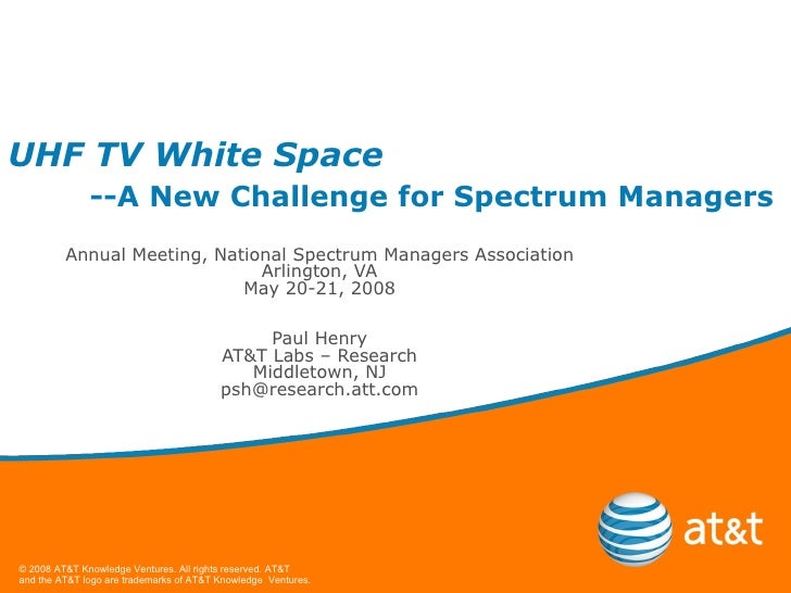 UHF TV White Space --A New Challenge for Spectrum Managers Annual Meeting, National Spectrum Managers Association Arlingto...