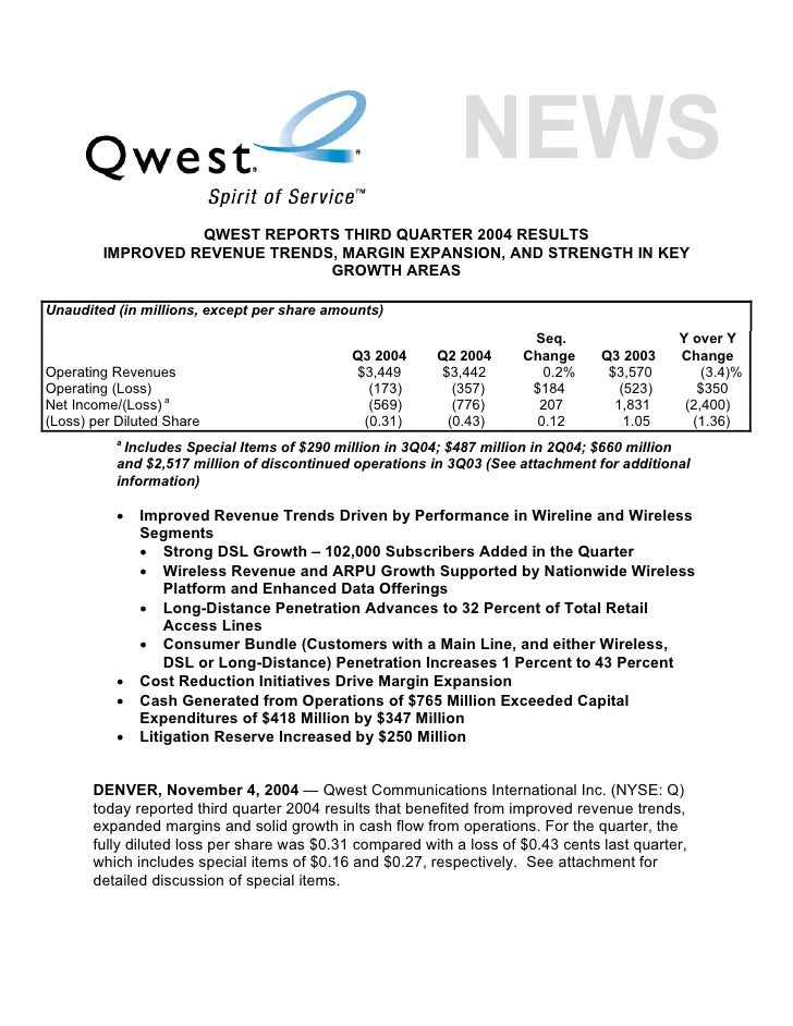 QWEST REPORTS THIRD QUARTER 2004 RESULTS         IMPROVED REVENUE TRENDS, MARGIN EXPANSION, AND STRENGTH IN KEY           ...