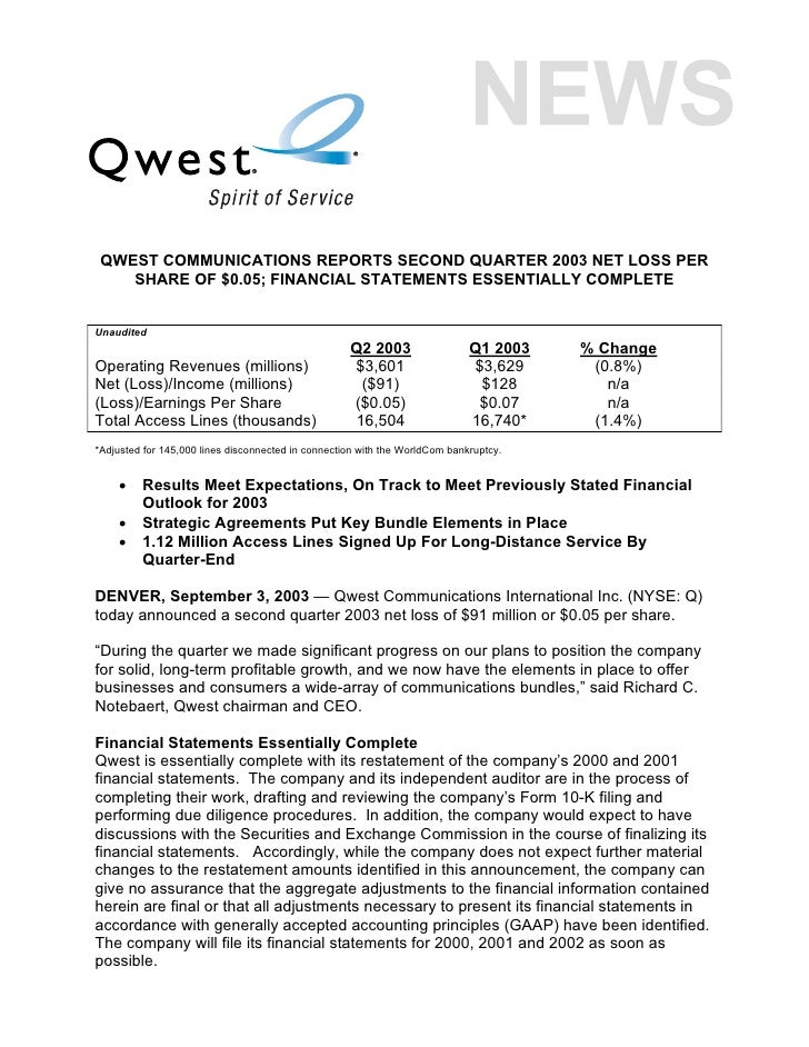 QWEST COMMUNICATIONS REPORTS SECOND QUARTER 2003 NET LOSS PER     SHARE OF $0.05; FINANCIAL STATEMENTS ESSENTIALLY COMPLET...
