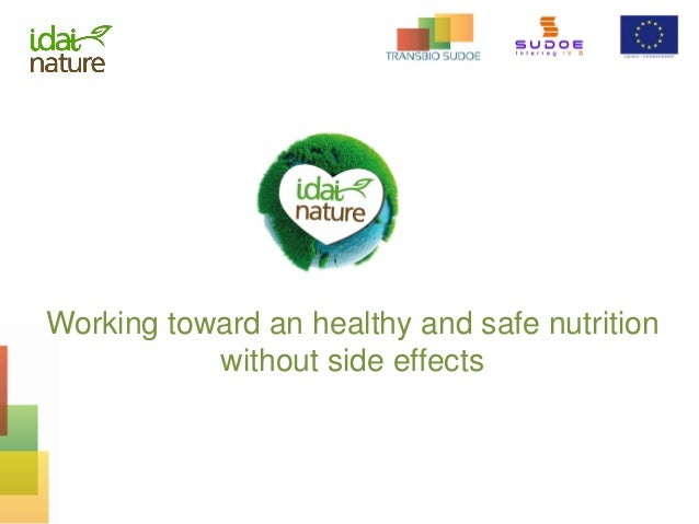 Working toward an healthy and safe nutrition without side effects