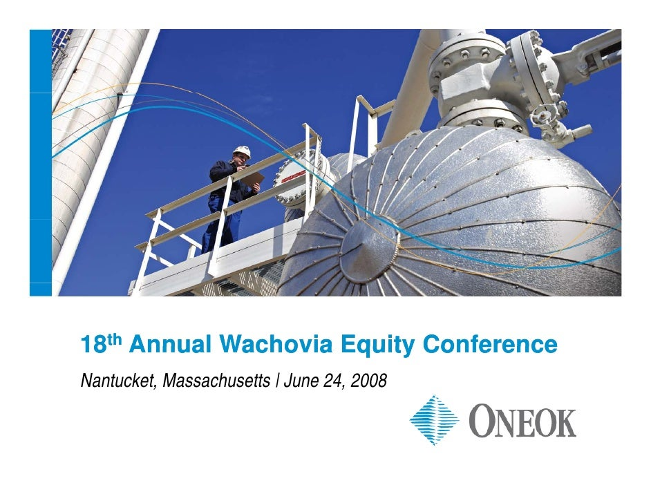 18th Annual Wachovia Equity Conference Nantucket, Massachusetts | June 24, 2008