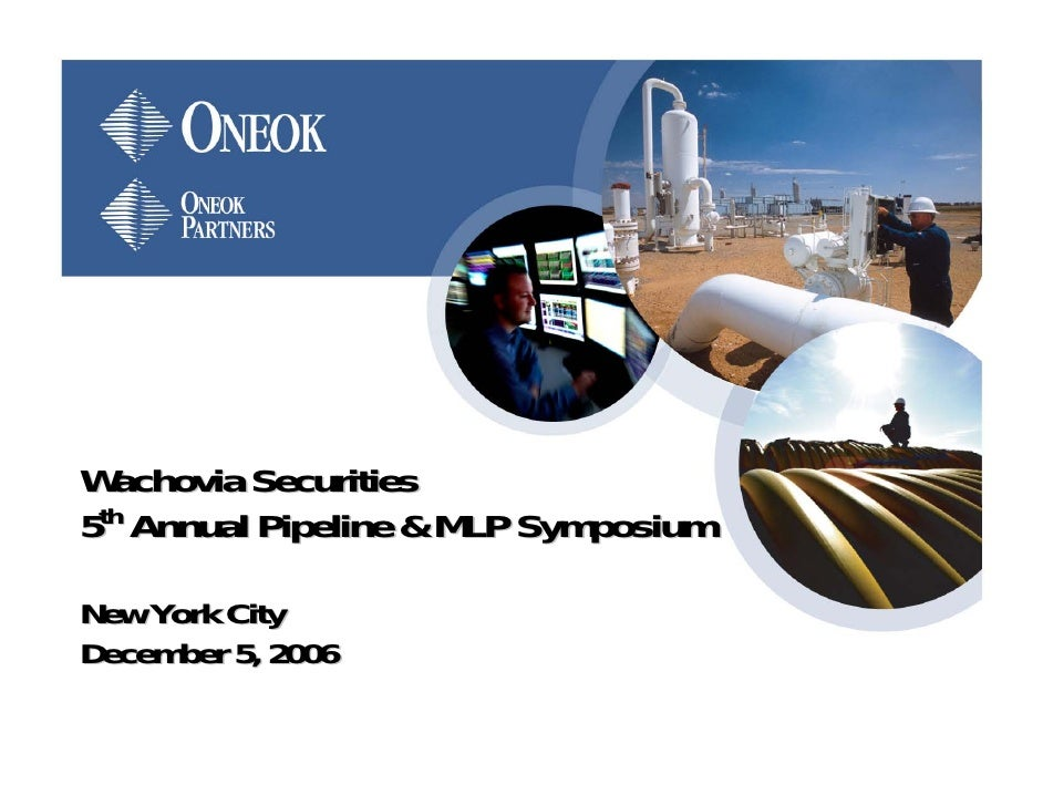 Wachovia Securities 5th Annual Pipeline & MLP Symposium  New York City December 5, 2006