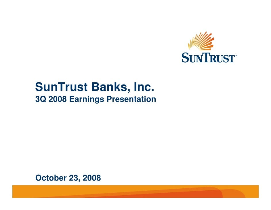 SunTrust Banks, Inc. 3Q 2008 Earnings Presentation     October 23, 2008