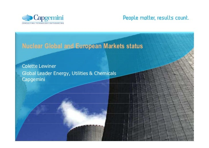Nuclear Global and European Markets statusColette LewinerGlobal Leader Energy, Utilities & ChemicalsCapgemini