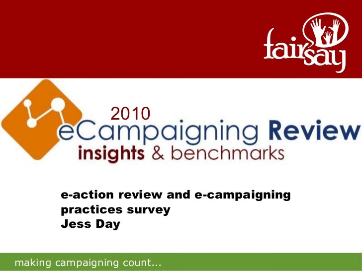 Ecampaigning Review  e-action review and e-campaigning practices survey Jess Day 2010