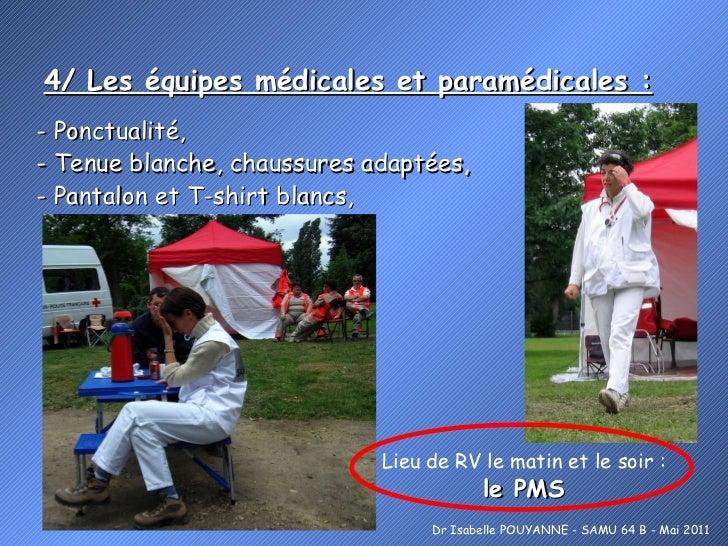 4/ Les équipes médicales et paramédicales : Dr Isabelle POUYANNE - SAMU 64 B - Mai 2011 - Ponctualité,  - Tenue blanche, c...