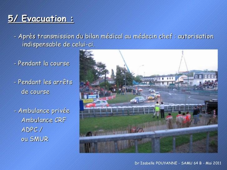 5/ Evacuation :   <ul><li>- Après transmission du bilan médical au médecin chef : autorisation indispensable de celui-ci. ...