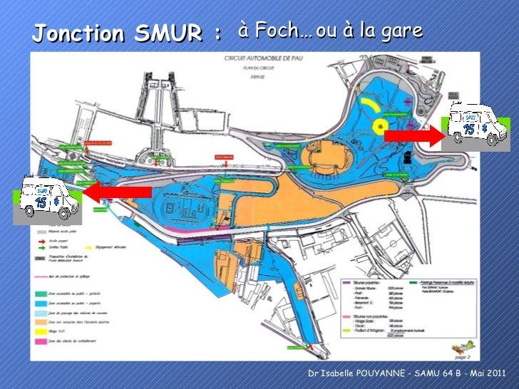 Jonction SMUR : Dr Isabelle POUYANNE - SAMU 64 B - Mai 2011 à Foch… ou à la gare