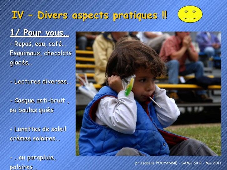 IV – Divers aspects pratiques !! <ul><li>1/ Pour vous… </li></ul><ul><li>- Repas, eau, café… </li></ul><ul><li>Esquimaux, ...