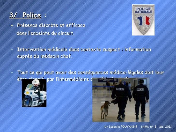 3/  Police   : <ul><li>Présence discrète et efficace  </li></ul><ul><li>dans l'enceinte du circuit. </li></ul><ul><li>Inte...