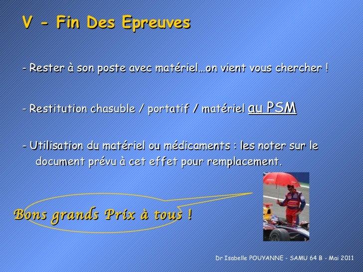 V - Fin Des Epreuves <ul><li>- Rester à son poste avec matériel…on vient vous chercher ! </li></ul><ul><li>- Restitution c...