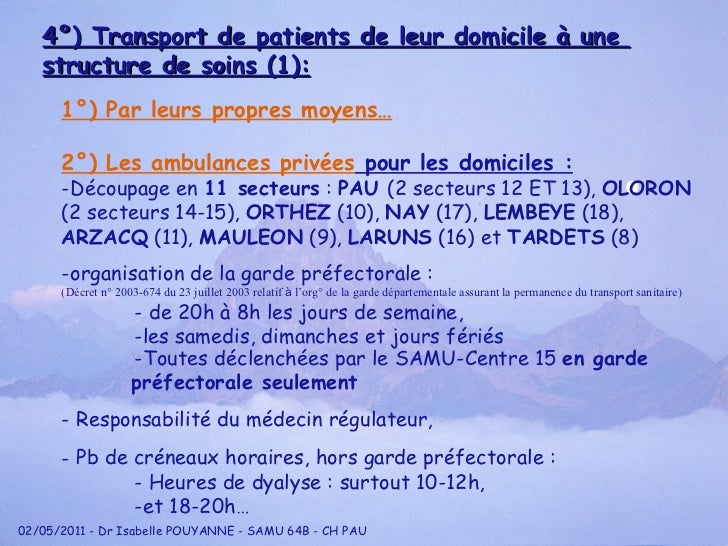 4°) Transport de patients de leur domicile à une  structure de soins (1): <ul><li>1°) Par leurs propres moyens… </li></ul>...