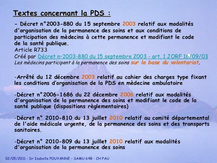 Textes concernant la PDS : <ul><li>- D écr et n °2 003-880 du 15 septembre  2003  relatif aux modalit és  </li></ul><ul><l...