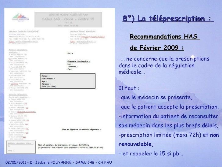 Recommandations HAS  de Février 2009 : <ul><li>…  ne concerne que la prescriptions </li></ul><ul><li>dans le cadre de la r...