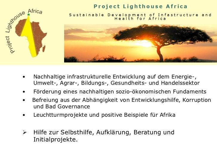 •   Nachhaltige infrastrukturelle Entwicklung auf dem Energie-,     Umwelt-, Agrar-, Bildungs-, Gesundheits- und Handelss...
