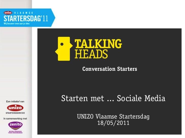 Conversation StartersStarten met ... Sociale Media    UNIZO Vlaamse Startersdag          18/05/2011