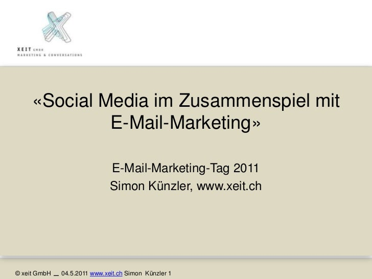 «Social Media im Zusammenspiel mit E-Mail-Marketing»<br />E-Mail-Marketing-Tag 2011<br />Simon Künzler, www.xeit.ch<br />