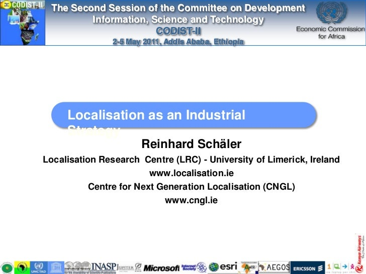 Localisation as an Industrial Strategy<br />Reinhard Schäler<br />Localisation Research  Centre (LRC) - University of Lime...