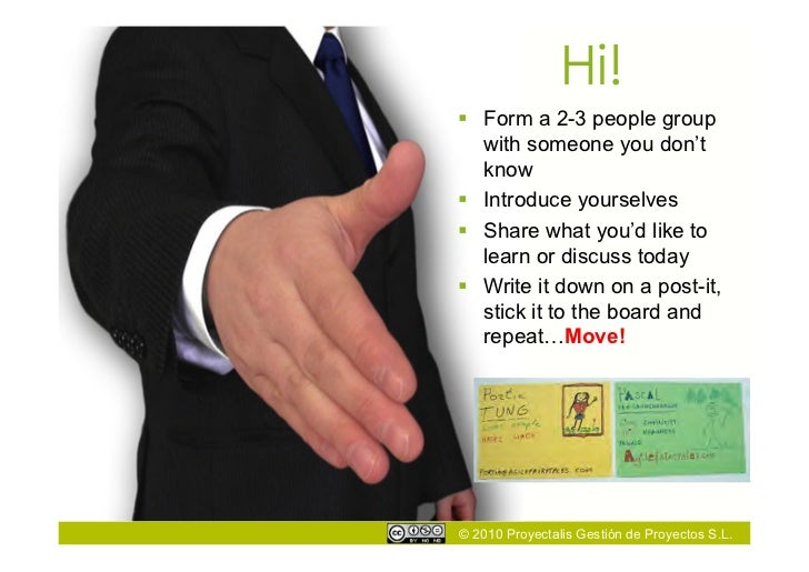 Hi!  Form a 2-3 people group   with someone you don't   know  Introduce yourselves  Share what you'd like to   learn or...
