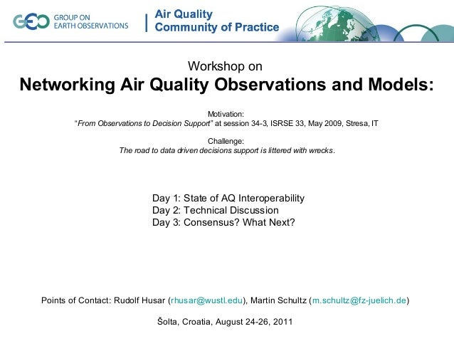 Workshop onNetworking Air Quality Observations and Models:                                               Motivation:      ...