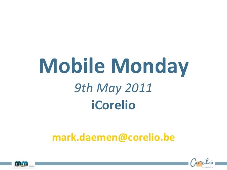 Mobile Monday 9th May 2011 iCorelio [email_address]